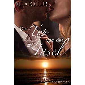 Der Typ von der Insel: Liebesroman