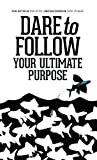 img - for Dare to Follow: Your Ultimate Purpose book / textbook / text book