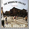The Brooklyn Follies (       UNABRIDGED) by Paul Auster Narrated by Paul Auster
