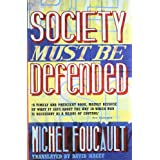Society Must be Defended: Lectures at the Coll�ge de France, 1975-76: Lectures at the College De France, 1975 76by Michel Foucault