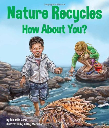Nature Recycles - How About You?