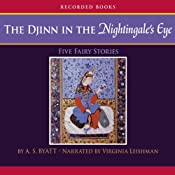 The Djinn in the Nightingale's Eye   [A. S. Byatt]