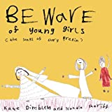 Beware Of Young Girls: The Songs Of Dory Previn by Kate Dimbleby and Naadia Sheriff (2012) Audio CD