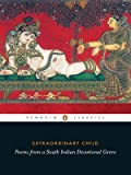 Extraordinary Child: Poems from a South India Devotional Genre