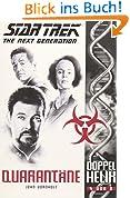 Star Trek - The Next Generation: Doppelhelix 4: Quarantäne
