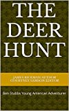 The Deer Hunt: Ben Stubbs Young American Adventurer   (Ben Stubbs, Young American Adventurer Book 1)