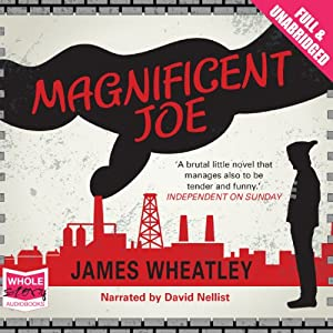 Magnificent Joe | [James Wheatley]