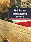 Civil War and Reconstruction (1850-1877) (Presidents of the United States)