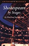 img - for Shakespeare by Stages: An Historical Introduction book / textbook / text book