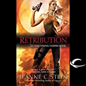 Retribution: Anna Strong, Vampire, Book 5 | [Jeanne C. Stein]