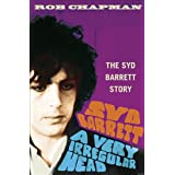 Syd Barrett: A Very Irregular Headby Rob Chapman