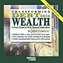 Transforming Debt Into Wealth: A Proven System for REAL Financial Independence Speech by John Cummuta Narrated by John Cummuta