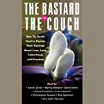 The Bastard on the Couch & The Bitch in the House (Unabridged Selections) | Daniel Jones, Editor
