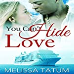You Can't Hide Love | Melissa Tatum