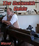The Gunsmith Guide