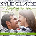 A Tempting Friendship: Clover Park, Book 10 Audiobook by Kylie Gilmore Narrated by Charles Lawrence