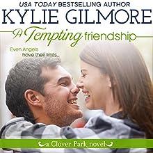 A Tempting Friendship: Clover Park, Book 10 | Livre audio Auteur(s) : Kylie Gilmore Narrateur(s) : Charles Lawrence