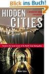 Hidden Cities: Travels to the Secret...