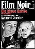 Die blaue Dahlie: Film Noir Collection 1