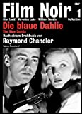 Die blaue Dahlie: Film Noir Collection 1