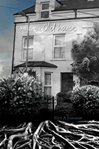 (FREE on 9/15) Back To The Old House by Guy A Johnson - http://eBooksHabit.com