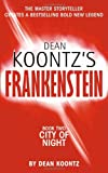 DEAN KOONTZ'S FRANKENSTEIN - Book Two - City of Night (0007203128) by Koontz, Dean and Gorman, Ed