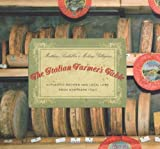 img - for The Italian Farmer's Table: Authentic Recipes and Local Lore from Northern Italy book / textbook / text book