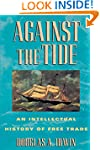Against the Tide: An Intellectual His...