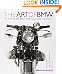 The Art of BMW: 90 Years of Motorcycl...