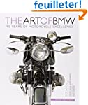 Art of BMW: 90 Years of Motorcycle Ex...