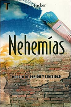 Nehemias: Modelo de pasion y fidelidad (A Passion for Faithfulness
