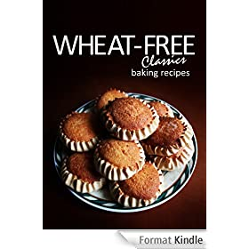 Wheat-Free Classics - Baking Recipes (English Edition)