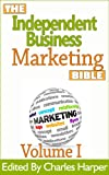img - for Independent Business Marketing Bible I (The Independent Business Marketing Bible Project Book 1) book / textbook / text book
