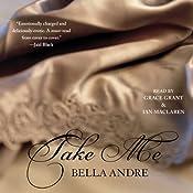 Take Me | [Bella Andre]