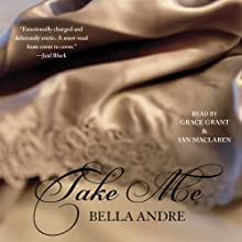 Take Me (       UNABRIDGED) by Bella Andre Narrated by Grace Grant, Ian MacLaren