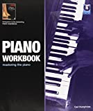 Piano Workbook: A Complete Course in Technique and Performance