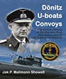 DONITZ, U-BOATS, CONVOYS: The British Version of His Memoirs from the Admiraltys Secret Anti-Submarine Reports