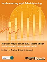 Implementing and Administering Microsoft Project Server 2010 | Second Edition