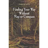 Finding Your Way Without Map or Compass ~ Harold Gatty
