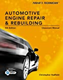Classroom Manual for Todays Technician: Automotive Engine Repair & Rebuilding