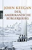 Der Amerikanische Bürgerkrieg (3499628317) by John Keegan