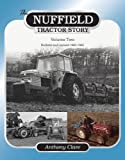 The Nuffield Tractor Story: Nuffield & Leyland 1963-1982 v. 2