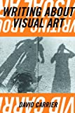 Writing about Visual Art (Aesthetics Today) (1581152612) by Carrier, David