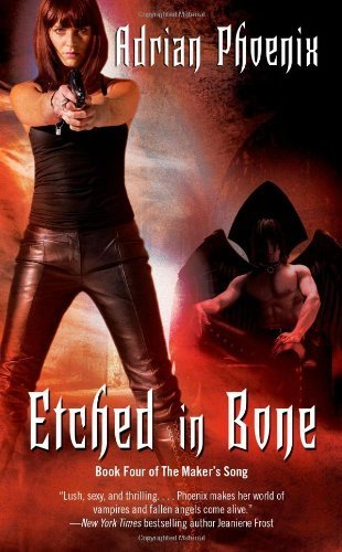 Etched in Bone (Maker's Song) by Phoenix, Adrian (February 22, 2011) Mass Market Paperback (Adrian Phoenix Makers Song Series compare prices)