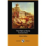 The Path to Rome (Illustrated Edition) (Dodo Press)by Hilaire Belloc