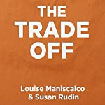The Trade Off | Louise Maniscalco,Susan Rudin