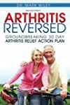 Arthritis Reversed: Groundbreaking 30...