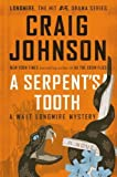img - for A Serpent's Tooth: A Walt Longmire Mystery by Craig Johnson (Jun 4 2013) book / textbook / text book