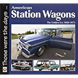 American Station Wagons: The Golden Era 1950-1975 (Those were the days...)