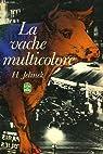 La vache multicolore par Jelinek